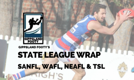 State League wrap: How did the Gippsland players perform?