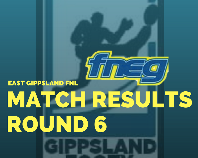 East Gippsland FNL Round 6 review