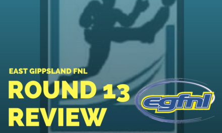 East Gippsland FNL Round 13 review