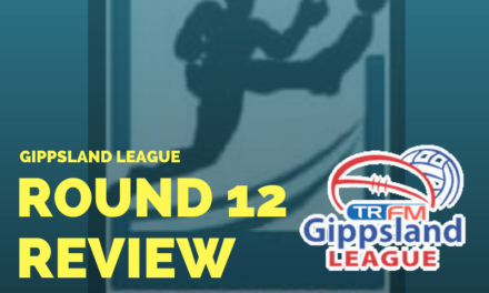 Gippsland League Round 12 review