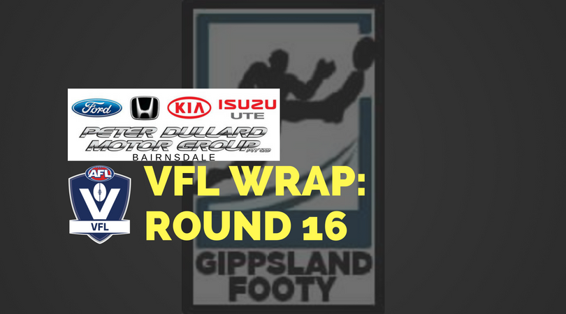 VFL Round 16 wrap – How did the Gippsland players perform?