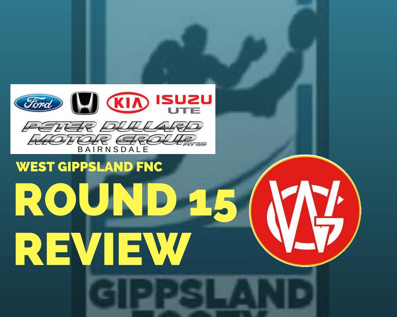 West Gippsland FNC Round 15 review