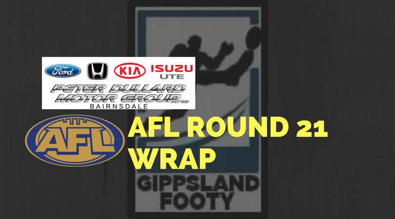 AFL Round 21 wrap – How did the Gippsland players perform?