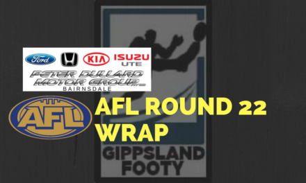 AFL Round 22 wrap – How did the Gippsland players perform?