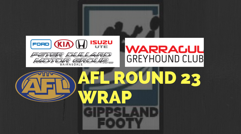AFL Round 23 wrap – How did the Gippsland players perform?