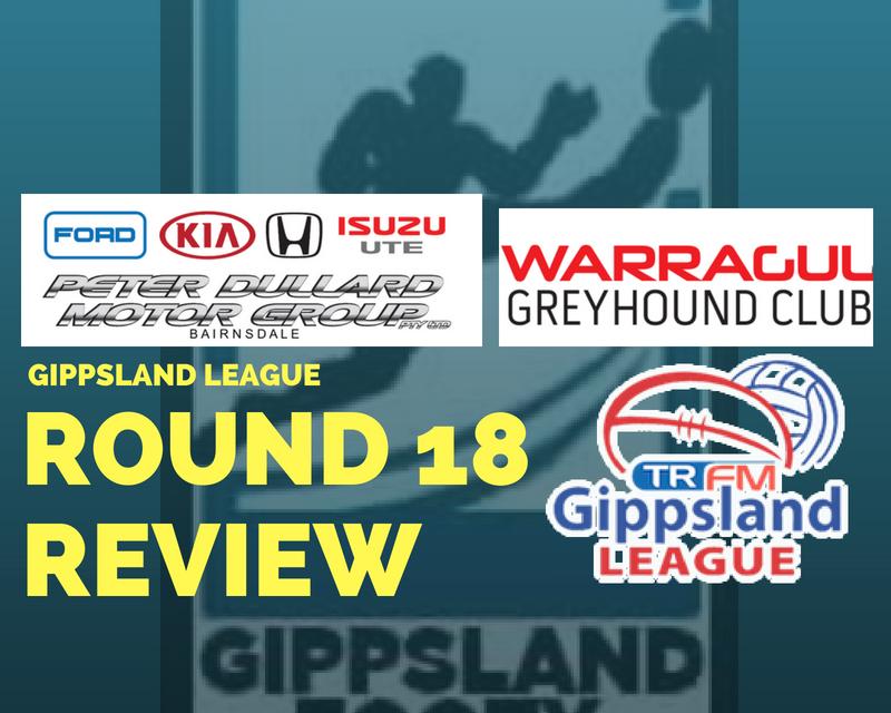 Gippsland League Round 18 review
