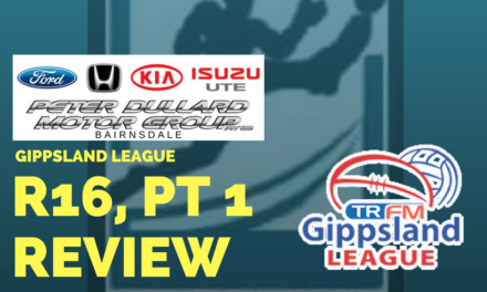 Gippsland League split Round 16, Week 1 review