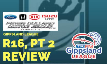 Gippsland League split Round 16, week 2 review