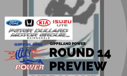 Gippsland Power Round 14 preview
