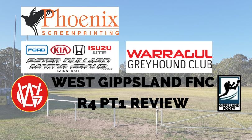 West Gippsland FNC Split Round 4, Week 1 review