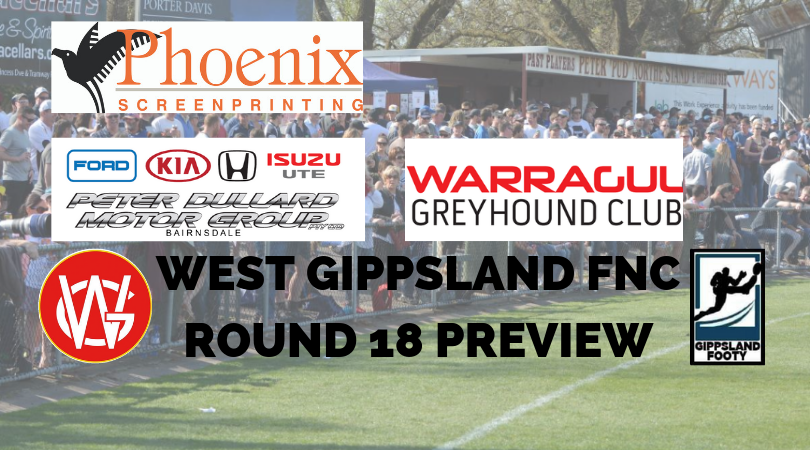 West Gippsland FNC Round 18 preview